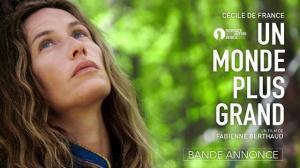 UN MONDE PLUS GRAND : Bande-annonce du film avec Cécile de France