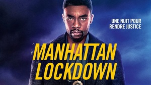 MANHATTAN LOCKDOWN : Bande-annonce du film avec Chadwick Boseman en VF