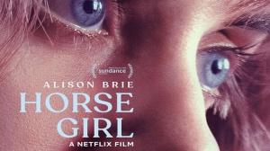 HORSE GIRL (2020) : Bande-annonce du film Netflix avec Alison Brie en VOSTF