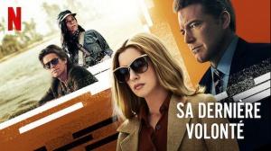 SA DERNIÈRE VOLONTÉ : Bande-annonce en VF du film Netflix avec Anne Hathaway et Ben Affleck