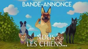 NOUS, LES CHIENS... : Bande-annonce du film d'animation en VF