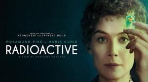 RADIOACTIVE (2020) : Bande-annonce du film de Marjane Satrapi sur Marie Curie en VOSTF