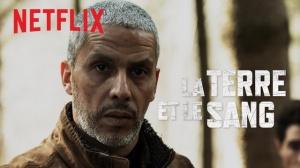 LA TERRE ET LE SANG (2020) : Bande-annonce du film Netflix avec Sami Bouajila