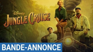 JUNGLE CRUISE : Nouvelle bande-annonce du film Disney avec Dwayne Johnson en VF