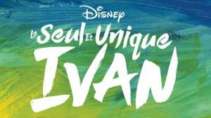 LE SEUL ET UNIQUE IVAN : Bande-annonce du film Disney+ en VF