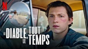 LE DIABLE, TOUT LE TEMPS : Bande-annonce du film Netflix avec Tom Holland et Robert Pattinson en VOSTF