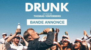 DRUNK (2020) : Bande-annonce du film de Thomas Vinterberg avec Mads Mikkelsen en VOSTF