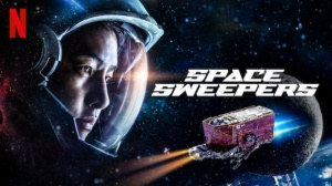 SPACE SWEEPERS : Bande-annonce du film Netflix de science-fiction sud-coréen en VOSTF