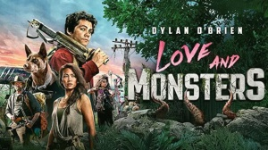 LOVE AND MONSTERS : Bande-annonce du film Netflix avec Dylan O'Brien en VF