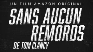 SANS AUCUN REMORDS : Bande-annonce du film Amazon Original d'après Tom Clancy en VF