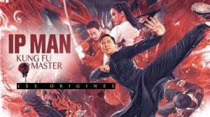 IP MAN - KUNG FU MASTER - LES ORIGINES : Bande-annonce du film en VOSTF