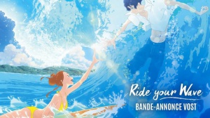 RIDE YOUR WAVE (2021) : Bande-annonce de l'animé en VOSTF