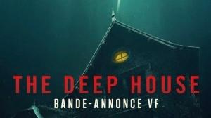 THE DEEP HOUSE (2021) : Bande-annonce du film d'horreur de Alexandre Bustillo et Julien Maury en VF
