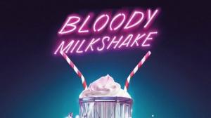 BLOODY MILKSHAKE : Bande-annonce du film avec Karen Gillan en VOSTF