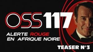 OSS 117 - ALERTE ROUGE EN AFRIQUE NOIRE : Troisième bande-annonce du film avec Jean Dujardin