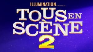 TOUS EN SCÈNE 2 : Bande-annonce du film d'animation Illumination en VF