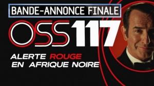 OSS 117 - ALERTE ROUGE EN AFRIQUE NOIRE : Bande-annonce finale du film avec Jean Dujardin