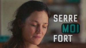 SERRE MOI FORT : Bande-annonce du film de Mathieu Amalric
