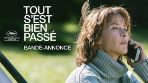 TOUT S'EST BIEN PASSÉ : Bande-annonce du film de François Ozon avec Sophie Marceau