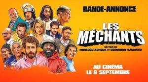 LES MÉCHANTS (2021) : Bande-annonce du film de Mouloud Achour et Dominique Baumard