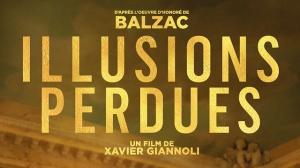 ILLUSIONS PERDUES (2021) : Bande-annonce du film de Xavier Giannoli