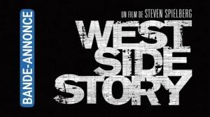 WEST SIDE STORY (2021) : Nouvelle bande-annonce du film de Steven Spielberg en VF