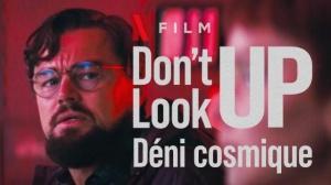 DON'T LOOK UP - DÉNI COSMIQUE : Bande-annonce du film Netflix avec Leonardo DiCaprio en VF
