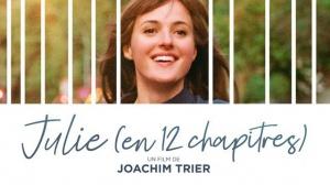 JULIE (EN 12 CHAPITRES) : Bande-annonce du film de Joachim Trier en VOSTF