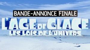 L'ÂGE DE GLACE - LES LOIS DE L'UNIVERS : Bande-annonce Finale du film en VF