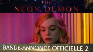 THE NEON DEMON : Nouvelle Bande-annonce du film en VOSTF
