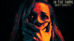 IN THE DARK (DON'T BREATHE) : Bande-annonce du film en VOSTF